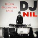 Dj Nil  - IBIZA SUMMER 2K18 ()