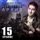DJ ENERGY FLIGHT  - АРХИВ  RADIOSHOW  (EPISODE 15)
