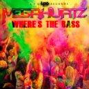 MegaHurtz - Where\'s The Bass (Original Mix)