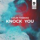 Colin Thomas - Knock You (Original Mix)