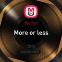 BigDen - More or less (Original Mix)