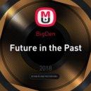 BigDen - Future in the Past (Original Mix)