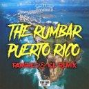 The Rumbar - Puerto Rico  (Ramirez & Ice Remix)