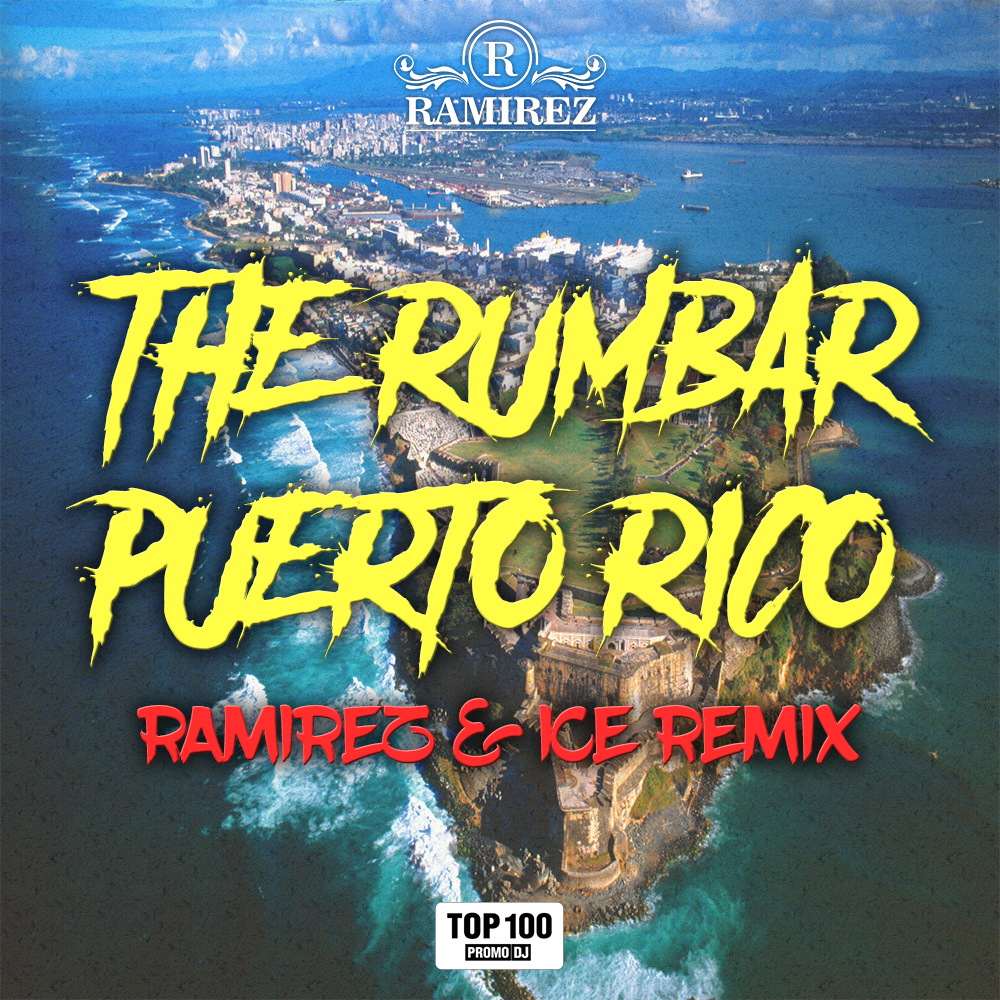 The Rumbar - Puerto Rico  (Ramirez & Ice Remix)