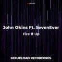 John Okins Ft.SevenEver - Fire It Up (Original Mix)