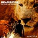 Beamrider - Trust Your Instincts (Original Mix)