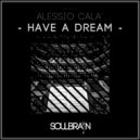 Alessio Cala\' - Have A Dream (Original Mix)
