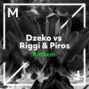 Dzeko vs. Riggi & Piros - Anthem (Extended Mix)