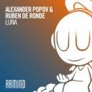 Alexander Popov & Ruben De Ronde - Luna (Extended Mix)