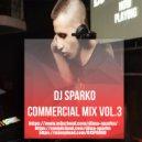 DJ SPARKO - COMMERCIAL MIX  (VOL.3)