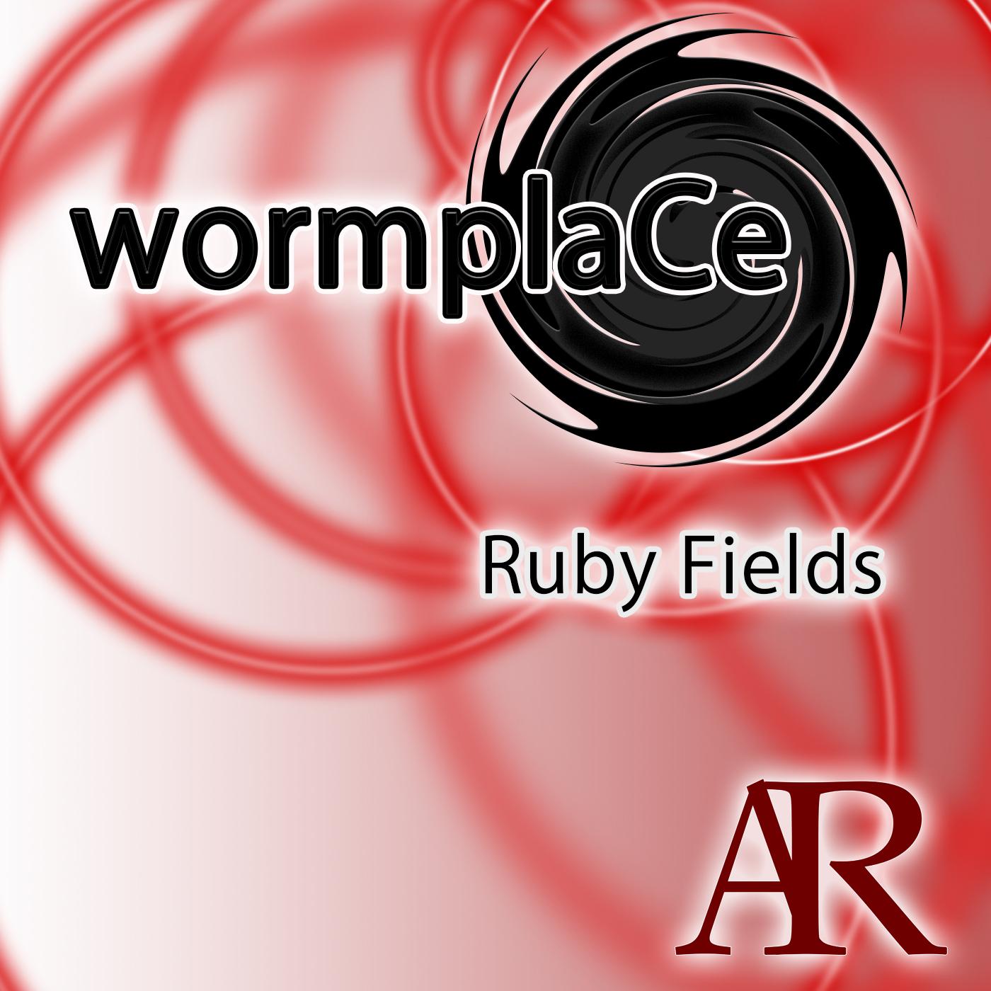 Wormplace  - Ruby Fields (Original Mix)
