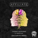 Affiliate ft. Dakota Sixx  - Change Your Mind  (Das Kapital Remix)