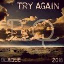 BLAQUE - Try Again (Original Mix)