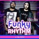 Blazay - Funky Rhythm (Original Mix)
