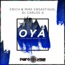Erich Ensastigue & DJ CARLOS G & Mike Ensastigue - OYÁ (Ashe Mexico Original Mix)