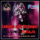 Loboda & Dj Stranger - Superstar (Dj Vatolin Mash-up)