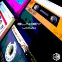Blakey - Liquid (Original Mix)