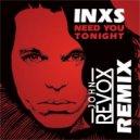 Inxs - Need You Tonight  (John Revox Remix)