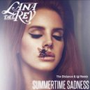 Lana Del Rey  - Summertime Sadness (The Distance & Igi Remix)