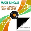 Raff Todesco - I Got My Mind (Raff Todesco Instrumental Remix)