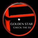 Golden Star - Check the DJ (Golden Star Super Mix)
