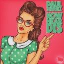 Paul Sirrell - Now Hear Dis (Original Mix)