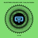 Blacktwins & Roland Clark   - Funky Soul Solution (Original)