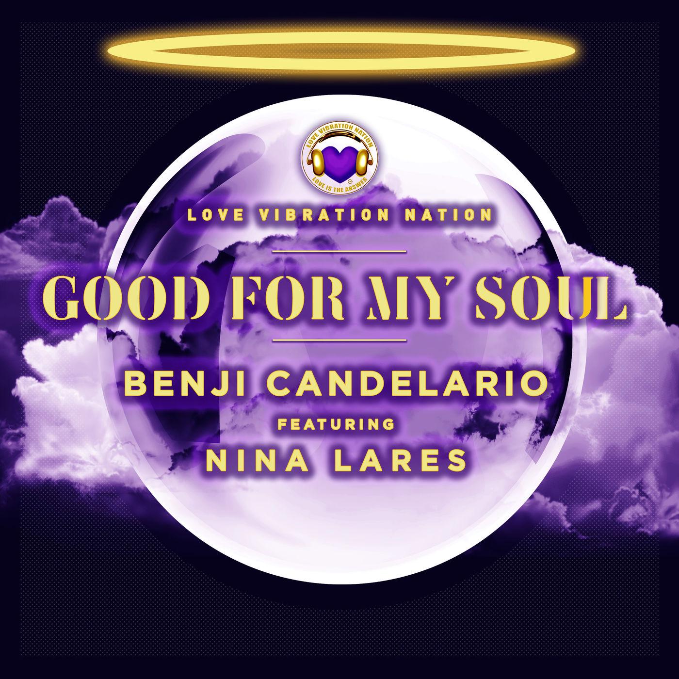 Benji Candelario, Nina Lares - Good For My Soul (BC Main Mix) (Original Mix)