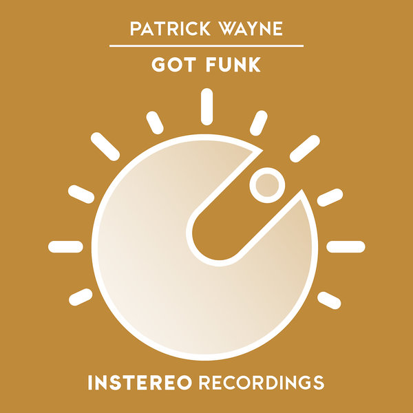 Patrick Wayne - Got Funk (Original Mix)