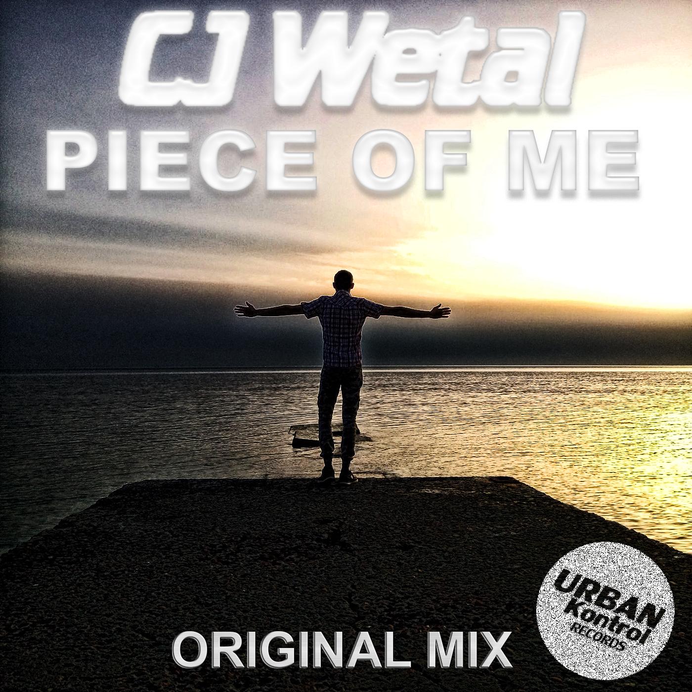 CJ Wetal - Piece Of Me (Original Mix)