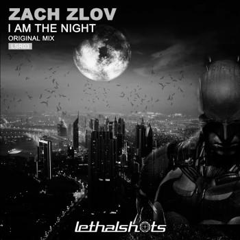 Zach Zlov - I Am The Night  (Original Mix)