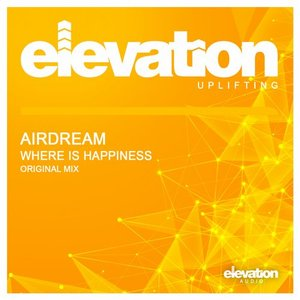 Airdream - Where Is Happiness  (Original Mix)