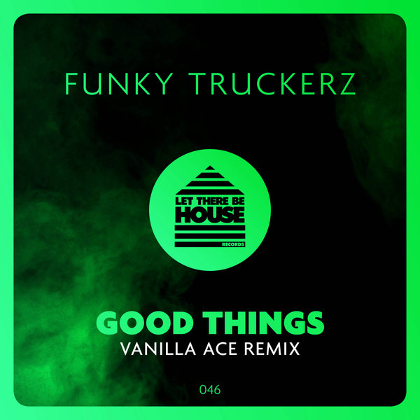 Funky Truckerz - Good Things (Vanilla Ace Remix)