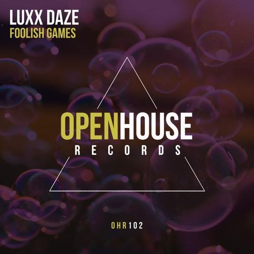Luxx Daze  -  Foolish Games  (Original Mix)