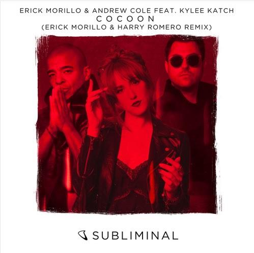 Erick Morillo & Andrew Cole Ft. Kylee Katch - Cocoon (Erick Morillo & Harry Romero Remix)