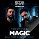 Tim3bomb Ft. Tim Schou - Magic (Denis First & Reznikov Remix)