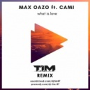 Max Oazo feat. CAMI - What Is Love (T.I.M Remix)