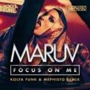 MARUV - Focus on me (Kolya Funk & Mephisto Remix)