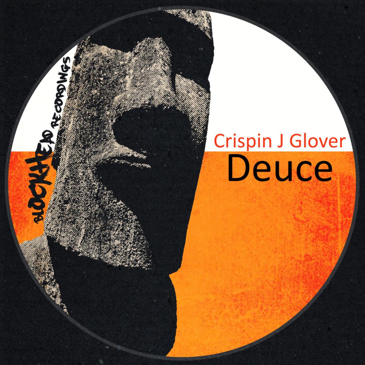 Crispin J Glover - Deuce (Original Mix)