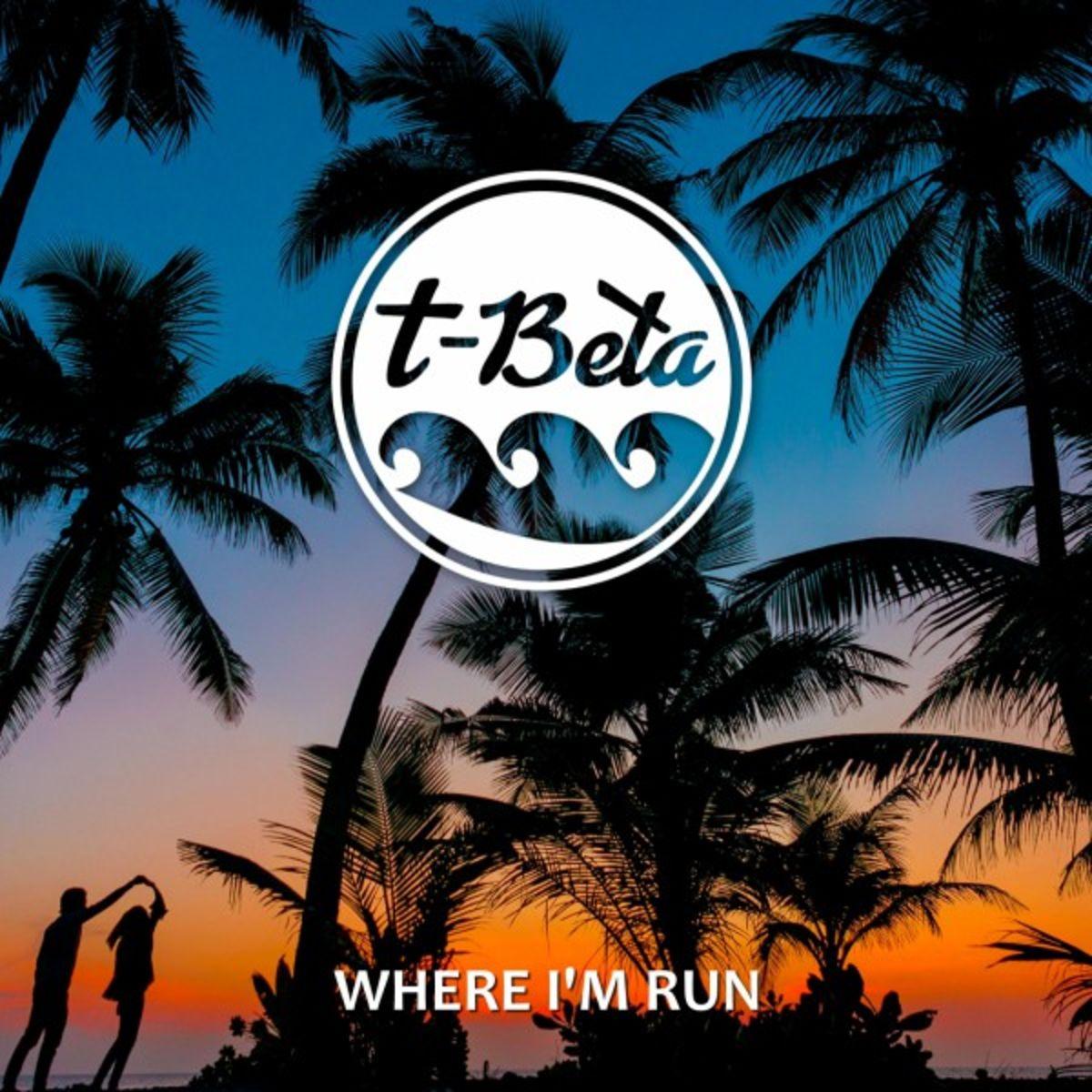 t-Beta - Where I\'m Run (Original Mix)