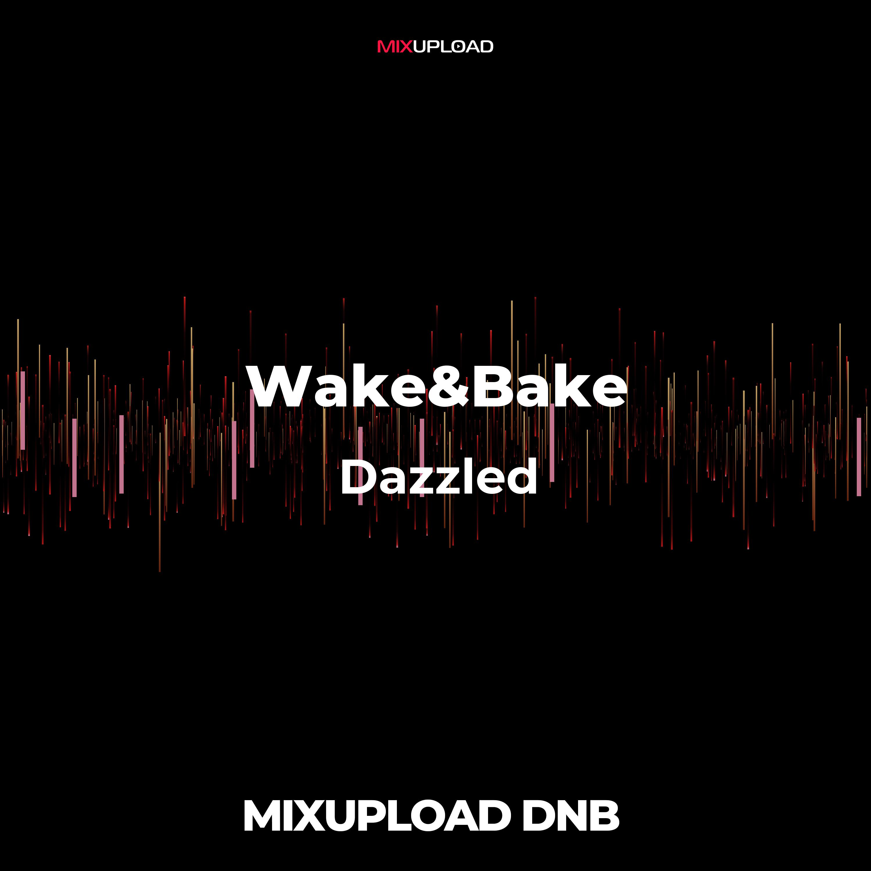 Wake&Bake + 1312 - Dazzled (Original MIx)