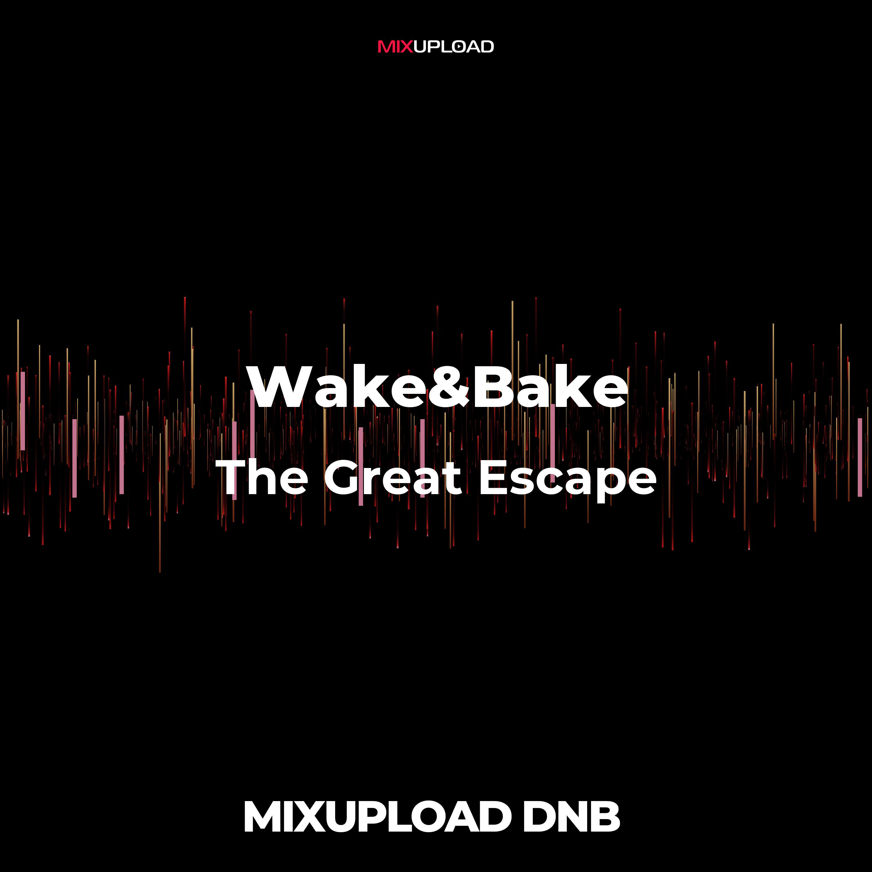 Wake&Bake + 1312 - The Great Escape (Original MIx)