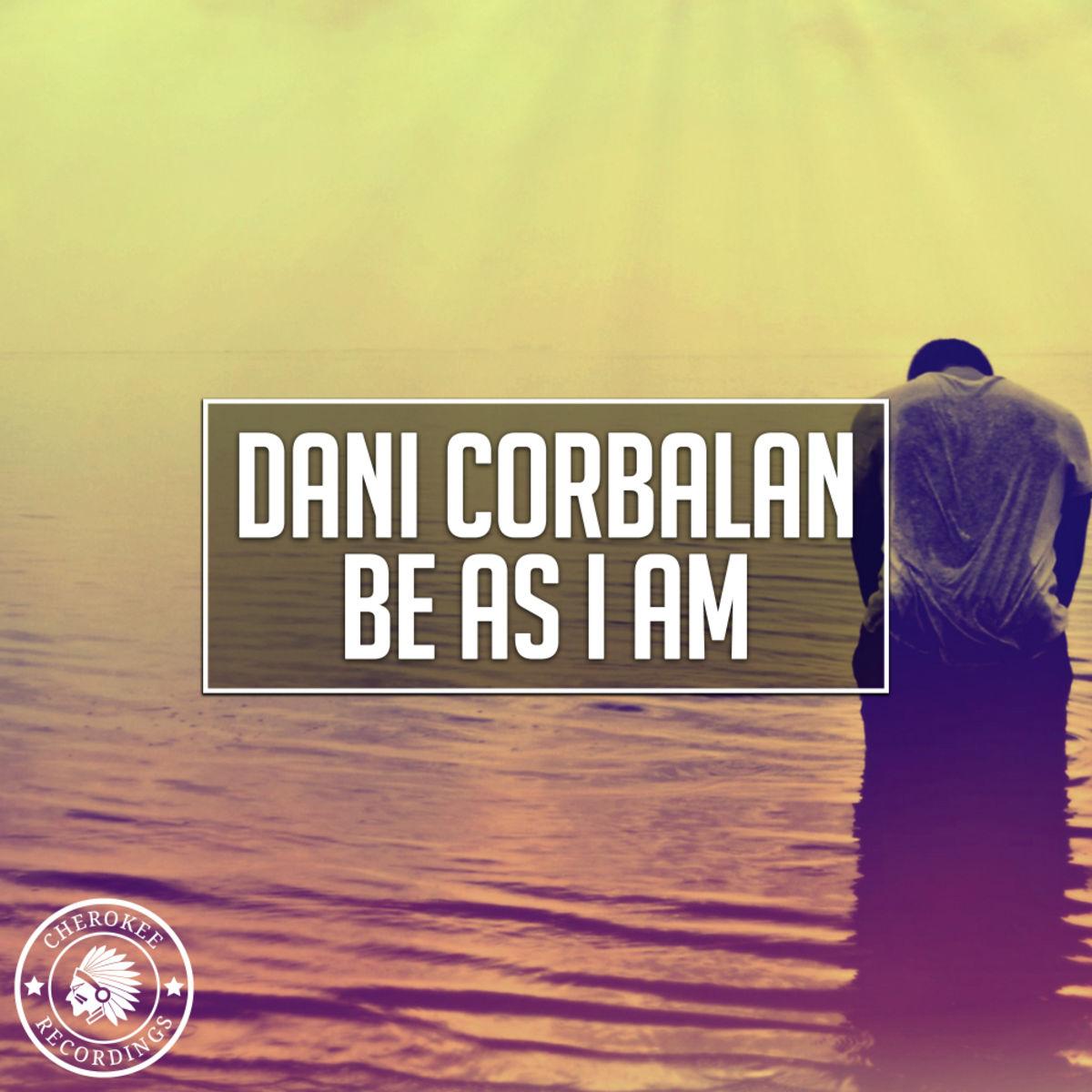 Dani Corbalan - Be As I Am  (Radio Edit)