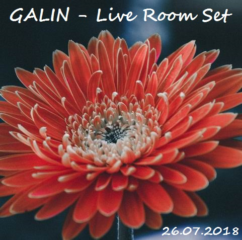 GALIN - Live Room Set 25.07.2018 ()