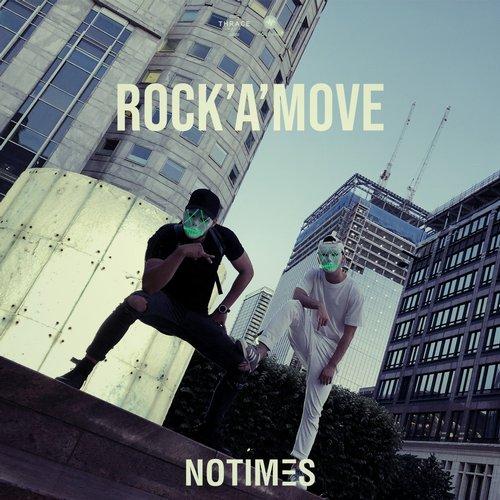 Notimes - Rock\'A\'Move  (Original Mix)