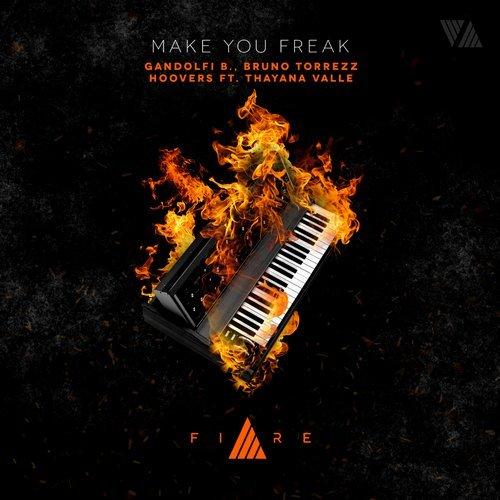 Thayana Valle, Gandolfi B., Hoover\'s, Bruno Torrezz  - Make You Freak (Original Mix)