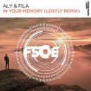 Aly & Fila - In Your Memory (Lostly Extended Remix)
