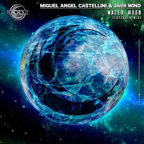 Miguel Angel Castellini & Javii Wind - Water Moon (Entended Mix)