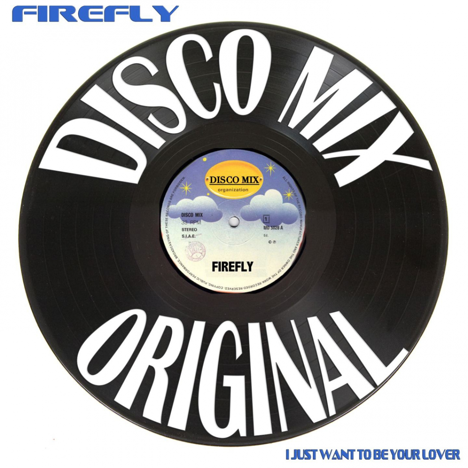 Firefly - I Just Want to Be Your Lover (Original Mix)