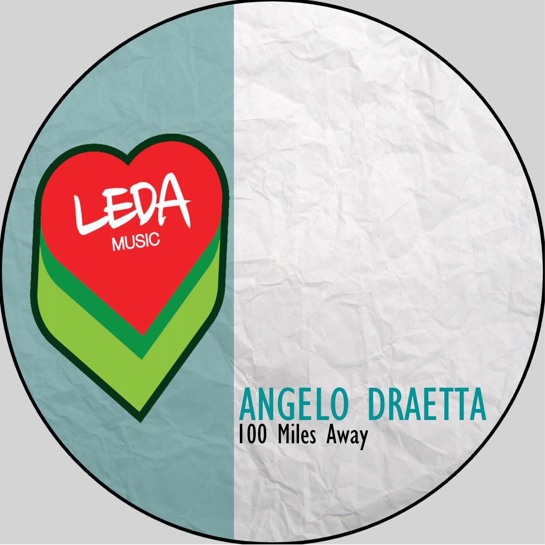 Angelo Draetta - 100 Miles Away (Original Mix)